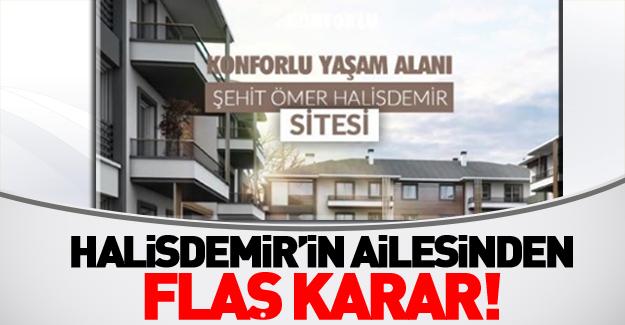 Halisdemir'in ailesinden flaş karar!