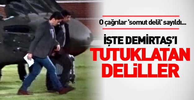 İşte Demirtaş'ı tutuklatan deliller!