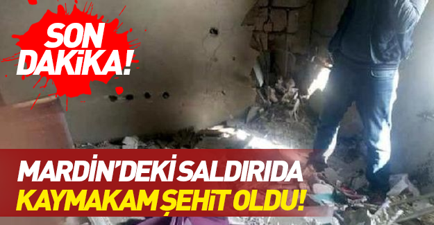 Mardin'deki saldırıda yaralanan Derik Kaymakamı şehit oldu