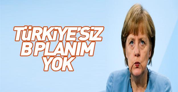 Merkel'den Türkiye'siz B planım yok açıklaması
