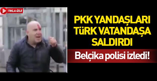 PKK saldırdı, Belçika polisi izledi!
