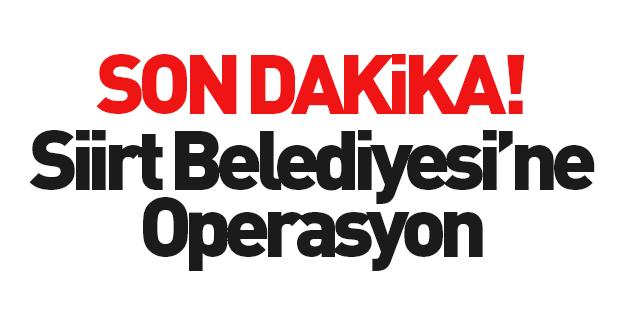 Siirt Belediyesi'ne terör operasyonu