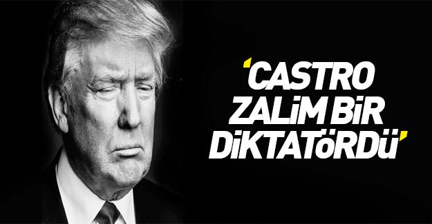 Trump'tan Castro yorumu: Zalimdi