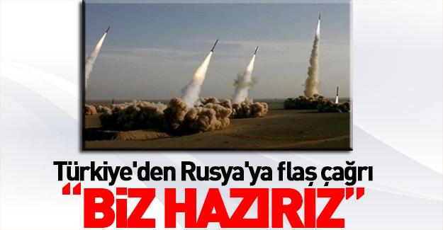 Türkiye'den Rusya'ya flaş çağrı: Biz hazırız!
