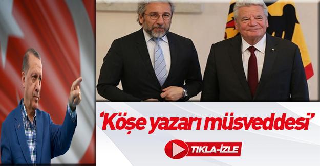 Türkiye'ye cehennem diyen Can Dündar'a Erdoğan'dan yanıt