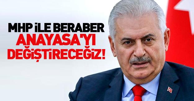 Yıldırım: MHP ile beraber Anayasa'yı yapacağız