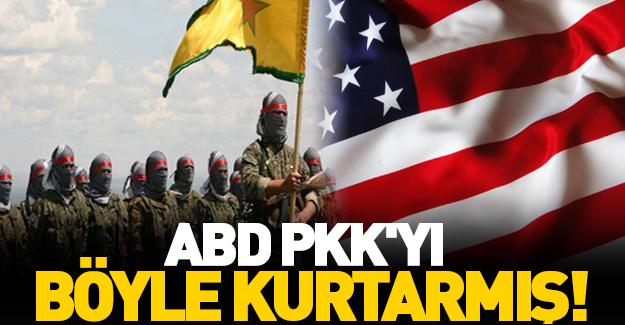 ABD, PKK'yı böyle kurtarmış!