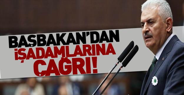 Başbakan Yıldırım'dan işadamlarına çağrı