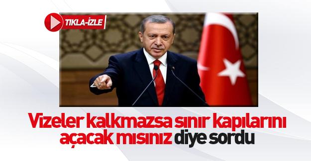 Cumhurbaşkanı Erdoğan'a mülteci akını sorusu