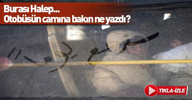 Halep'te otobüsün camına bakın ne yazdılar!