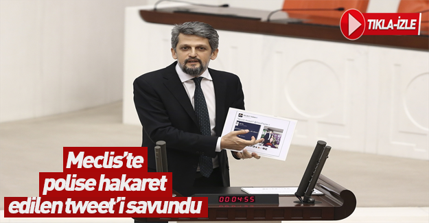 HDP'li Garo Paylan'a polise hakaret tweet'i savundu
