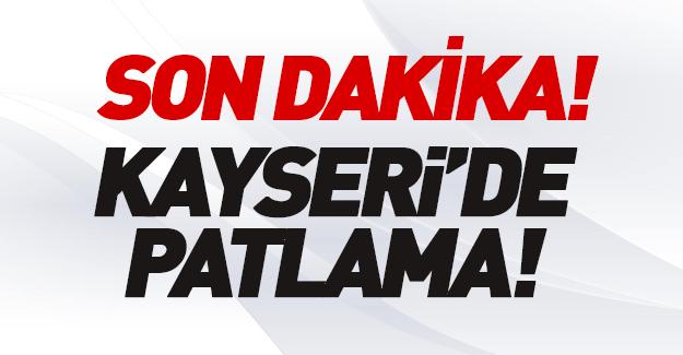 Kayseri'de patlama!
