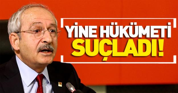 Kılıçdaroğlu faturayı yine hükümete kesti