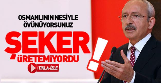 Kılıçdaroğlu Osmanlı Devleti ile alay etti