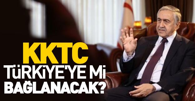 KKTC Türkiye'ye mi bağlanacak?