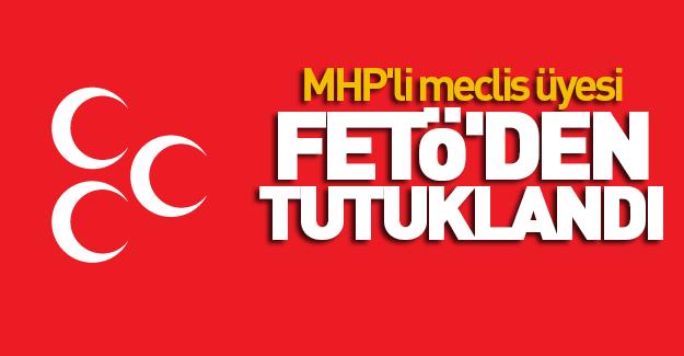 MHP'ye FETÖ şoku: O isim tutuklandı!