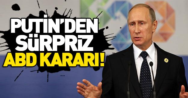 Putin'den sürpriz 'ABD' kararı