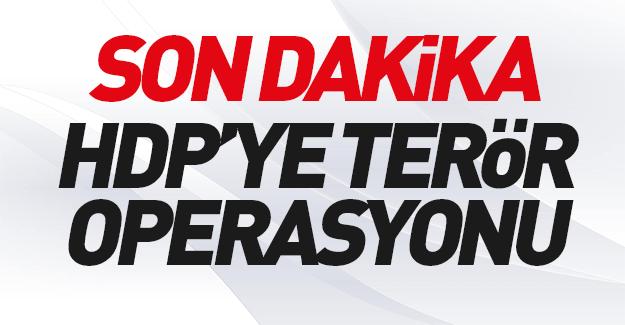 SON DAKİKA: HDP'ye terör operasyonu!
