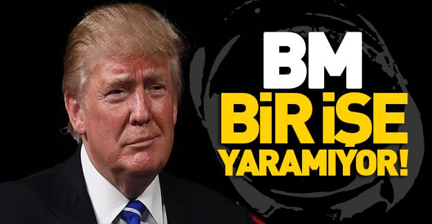 Trump'tan BM çıkışı
