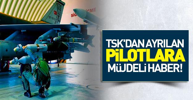 TSK'dan ayrılan pilotlara müjdeli haber!