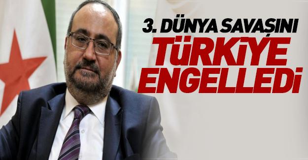 Türkiye olmasa savaş dünyaya yayılır