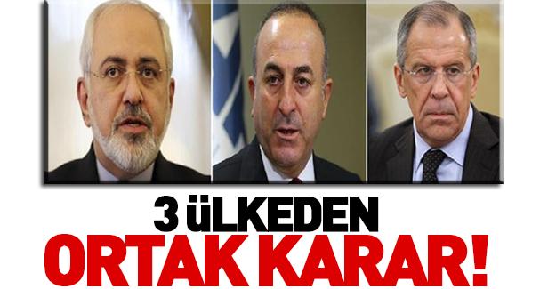 Türkiye, Rusya ve İran'dan ortak karar
