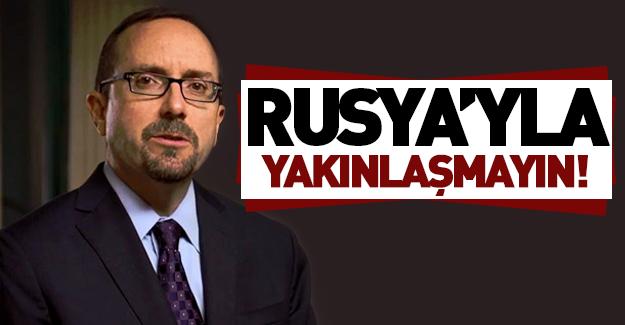 Türkiye'yi Rusya konusunda uyardı