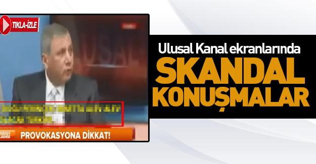 Ulusal Kanal ekranlarında tehdit: Türkiye alev alev olacak!.