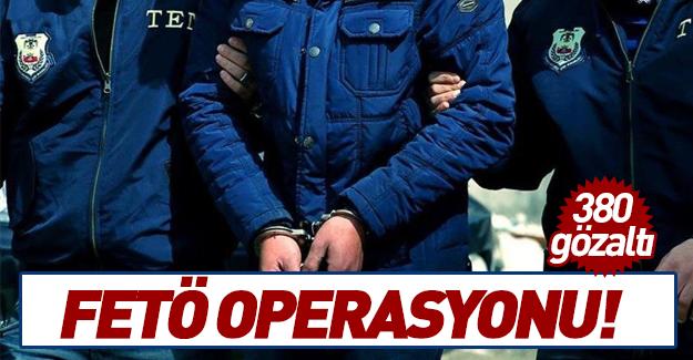 35 ilde FETÖ operasyonu! 380 gözaltı