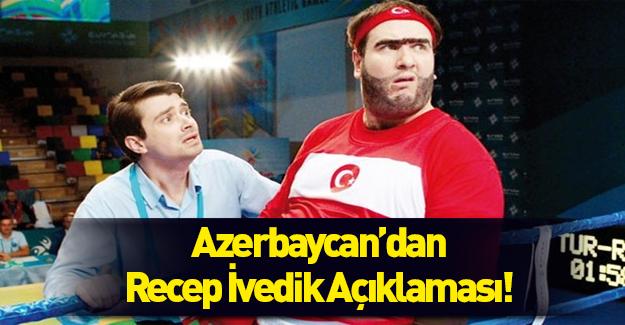 Azerbaycan'dan Recep İvedik açıklaması