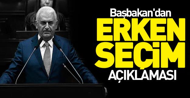 Başbakan Yıldırım'dan flaş erken seçim açıklaması