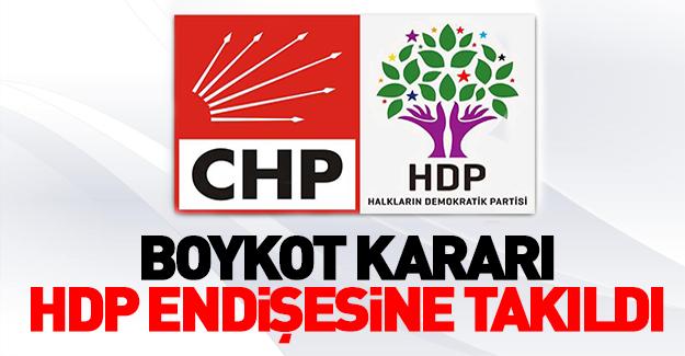 CHP'nin boykot kararı HDP endişesine takıldı