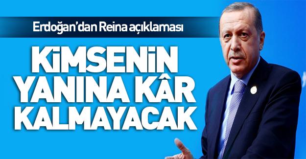 Erdoğan'dan Reina açıklaması