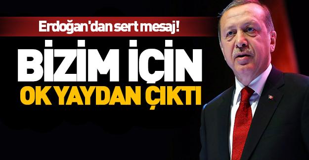 Erdoğan'dan sert mesaj!