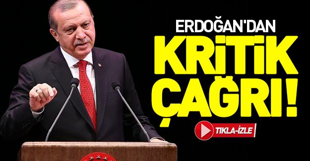 Erdoğan'dan tarihi çağrı!