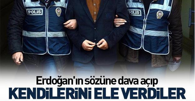Erdoğan'ın sözüne dava açıp kendilerini ele verdiler