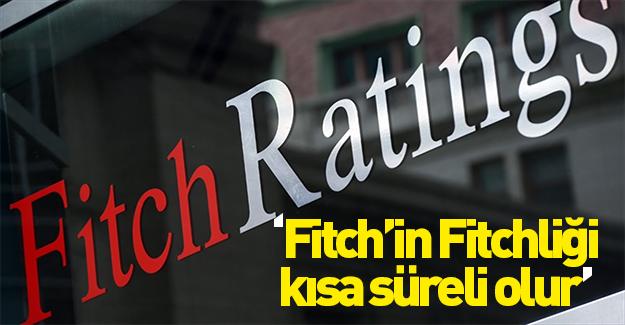 'Fitch'in etkisi kısa süreli olur'