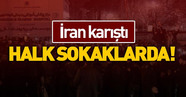 İran karıştı… Halk sokaklarda!