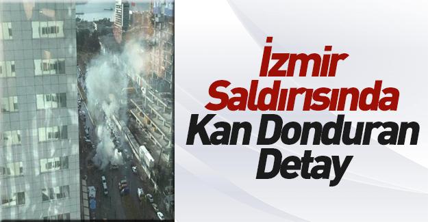İzmir saldırısında kan donduran detay