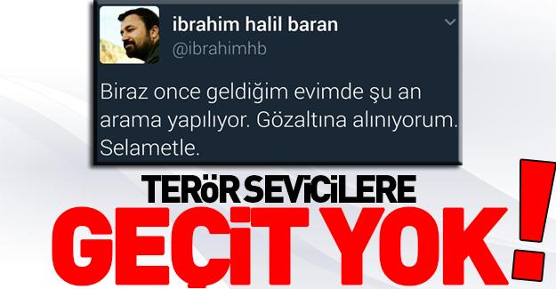 Terörü övenlere af yok! İbrahim Halil Baran gözaltına alındı