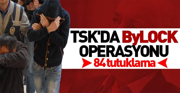 TSK'da Bylock Soruşturması: 84 tutuklama
