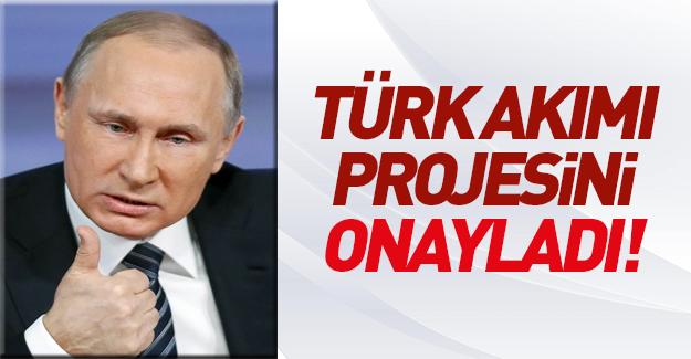 Putin Türk Akımı projesini onayladı