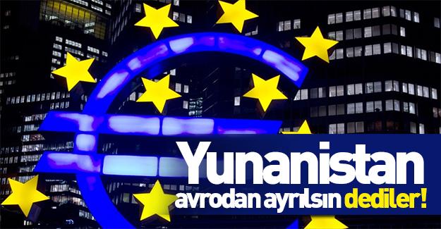 """""""Yunanistan'ın avrodan ayrılması için çok güçlü bir sebep var"""""""