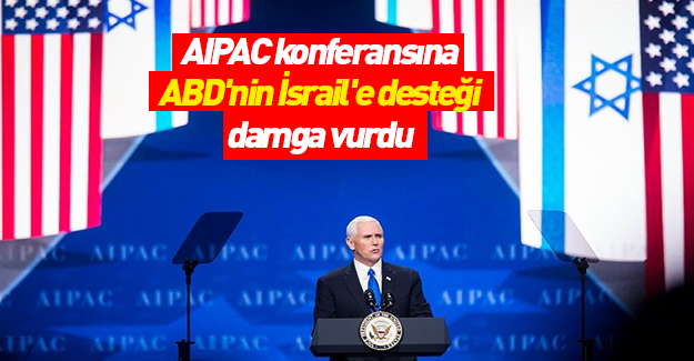 AIPAC konferansına 'ABD'nin İsrail'e desteği' damga vurdu