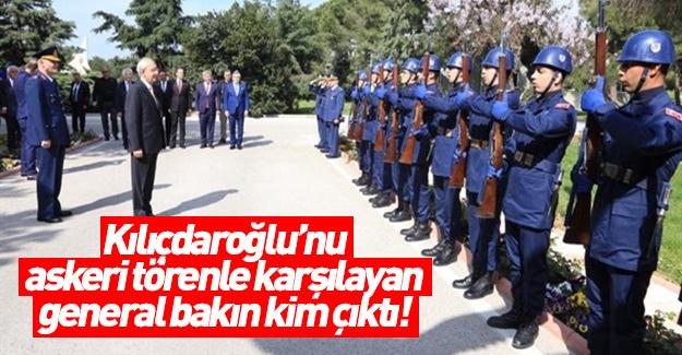 Kılıçdaroğlu'nu askeri törenle karşılayan general bakın kim çıktı