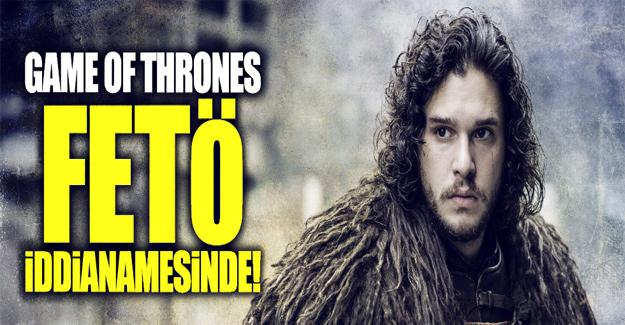 FETÖ'nün 'Game of Thrones kumpası'