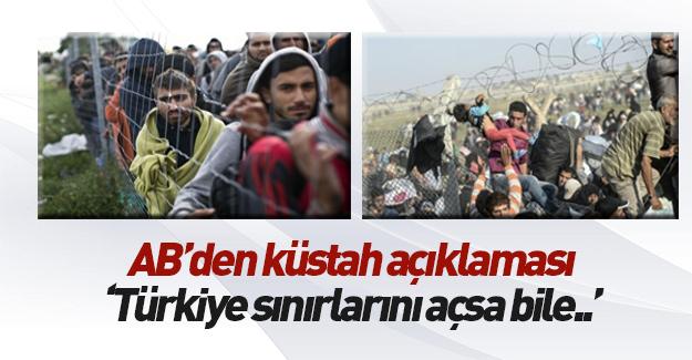 AB'den küstah açıklama: Türkiye sınırları açsa bile...