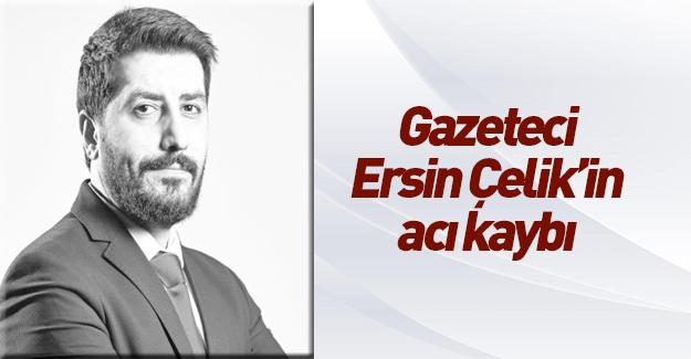 Gazeteci Ersin Çelik'in kızı hayatını kaybetti