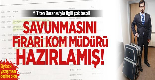 Baransu'nun savunmasını firari KOM Müdürü yazmış!