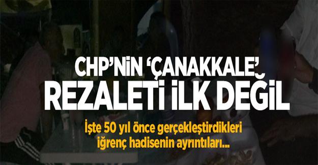 CHP'nin Çanakkale rezaleti ilk değil